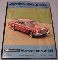 Mercedes Benz 250/280 Series, Includes S, SE & SL Models From 1965  (Intereurope Workshop Manual, 135)