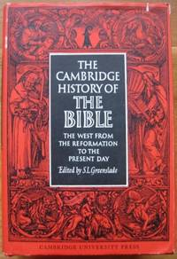 The Cambridge History of the Bible : the West from the Reformation to the present day.