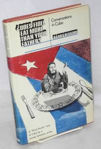 ¿Does Fidel Eat More Than Your Father? conversations in Cuba, a \