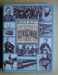 image of Matthew Brady's Illustrated History of the Civil War 1861-65 and the Causes That Led up to the Great Conflict.