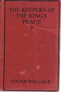 The Keepers Of The King's Peace by Wallace Edgar - First Edition - 1918 - from Marlowes Books and Biblio.com