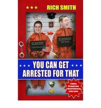 You Can Get Arrested For That