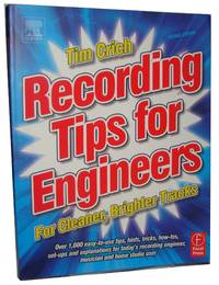 Recording Tips for Engineers  For cleaner, brighter tracks