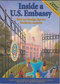 Inside a U.S. Embassy: How the Foreign Service Works for America