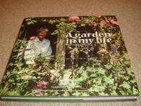 A Garden in My Life (1st edition hardback, garden at Fanshawe Gate Hall)