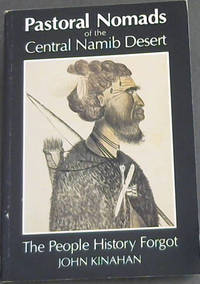 Pastoral Nomads of the Central Namib Desert : The People History Forgot
