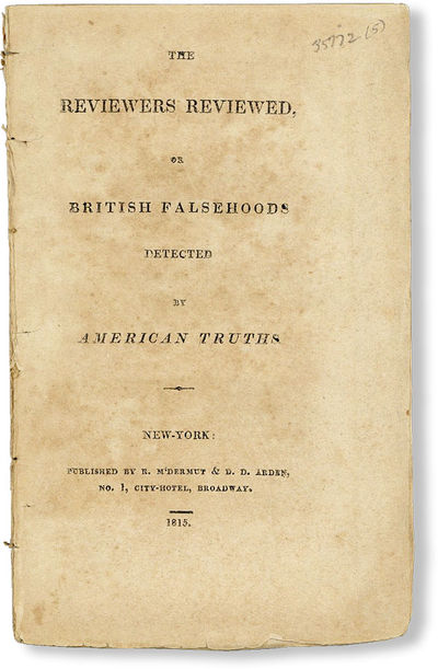 New-York: R. M'Dermut & D.D. Arden, 1815. First Edition. Octavo (19.5cm.); removed; 72pp. Stock a bi...