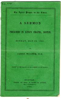 The Spirit Proper to the Times, A Sermon Preached in King's Chapel, Boston, Sunday May 12, 1861