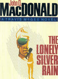 The Lonely Silver Rain, A Travis McGee Novel