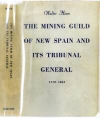 The Mining Guild of New Spain and Its Tribunal General 1770-1821