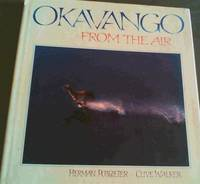 Okavango from the Air by  Herman  Clive : Potgieter - 1st Edition - 1989 - from Chapter 1 Books and Biblio.com