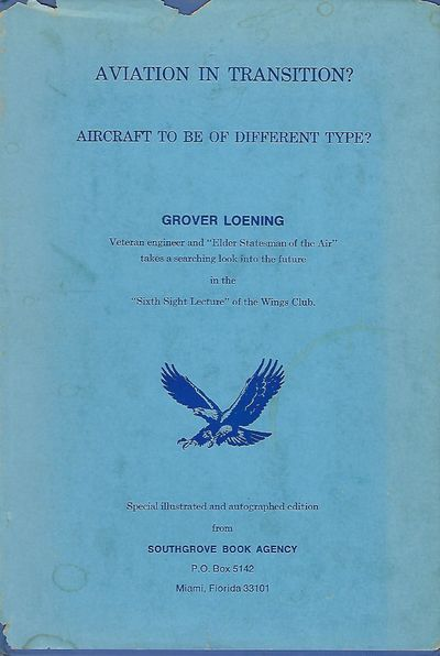 : The Wings Club, 1969. First Edition. Signed presentation from Loening on the front endpaper: