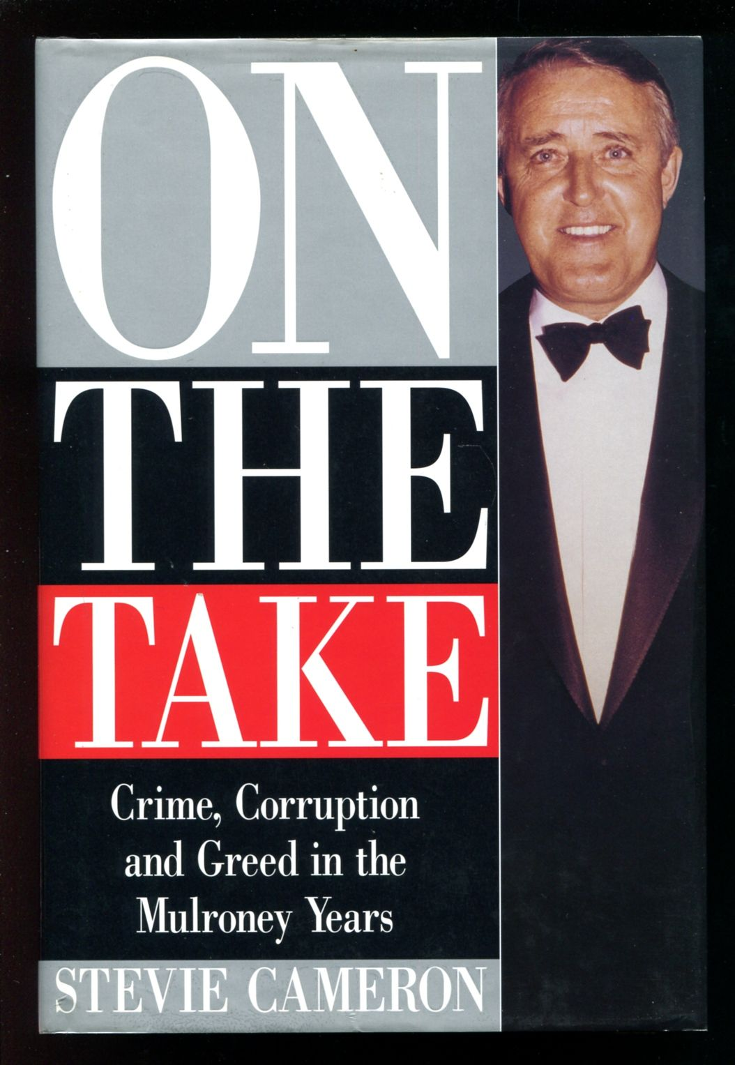 On The Take Corruption And Greed In The Mulroney Years Crime