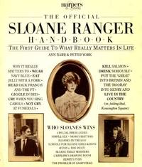 The Official Sloane Ranger Handbook: The First Guide to What Really Matters in Life