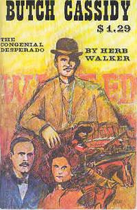 Butch Cassidy The Congenial Desperado