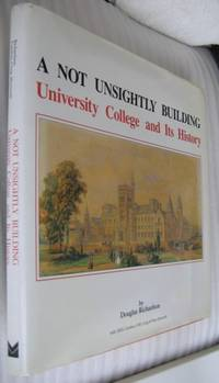A Not Unsightly Building:  University College and Its History