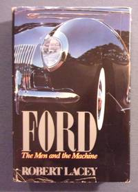 Ford: The Men and the Machine by  Robert Lacey - Hardcover - 1986 - from Book Nook (SKU: 033278)