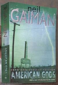 American Gods: The Tenth Anniversary Edition by Gaiman, Neil - 2011