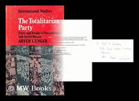 The totalitarian party : party and people in Nazi Germany and Soviet Russia / [by] Aryeh L. Unger