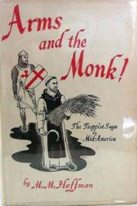Arms and the Monk: The Trappist Saga in Mid-America