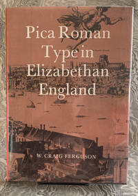 Pica Roman Type in Elizabethan England by W. Craig Ferguson - First Edition - 1989 - from John Howell for Books (SKU: CH814-206)