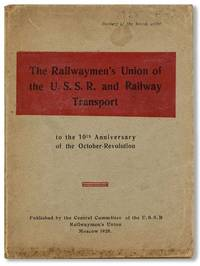 The Railwaymen's Union of the U.S.S.R. and Railway Transport to the 10th Anniversary of the October Revolution