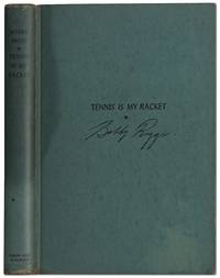 Tennis Is My Racket by  Bobby RIGGS - Signed First Edition - 1949 - from Between the Covers- Rare Books, Inc. ABAA (SKU: 292988)