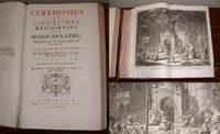 Ceremonies et Coutumes Religieuses des Peuples Idolatres. Tome Premier &  Tome Second [Two volumes]