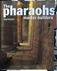 image of The Pharaohs; Master-Builders