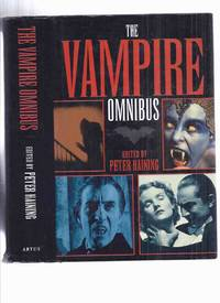 The Vampire Omnibus ( Blood Fetish; Land of the Time Leeches; I the Vampire; Nosferatu; The bat; Son of Dracula; Cat People; Dark Shadows; Return to Salem's Lot; Uncle Vlad; Vampirella; Interview with the vampire; Bride of the Isles;The Bleeder; etc)
