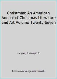 image of Christmas: An American Annual of Christmas Literature and Art Volume Twenty-Seven
