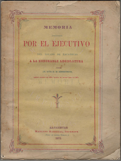 Zacatecas: Mariano Mariscal, Impresor, 1871. First edition. Stitched paper wrappers. Wrappers soiled...
