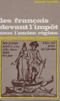 Les francais devant l'impot sous l'ancien regime by Francois Hincker - Paperback - 1971 - from davidlong68 and Biblio.com