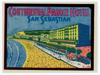 Continental Palace Hotel. San Sebastian.  [LUGGAGE LABEL]