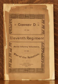 image of ROSTER AND STATISTICAL RECORD OF COMPANY D, OF THE ELEVENTH REGIMENT MAINE INFANTRY VOLUNTEERS WITH A SKETCH OF ITS SERVICES IN THE WAR OF THE REBELLION