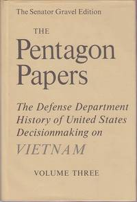 image of The Pentagon Papers.  The Defense Department History of United States Decisionmaking on Vietnam - Volume III [Volume 3].  The Senator Gravel Edition