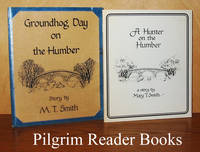 A Hunter on the Humber / Groundhog Day on the Humber (2 booklets).