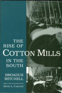 The Rise Of The Cotton Mills In The South