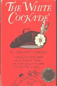 The White Cockade. An Historical Novel by  Vincent O'Brien - First  Edition - 1963 - from Gilt Edge Books (SKU: B1592)