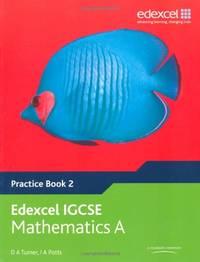 Edexcel IGCSE Mathematics A (Practice Book 2) (Edexcel International GCSE)