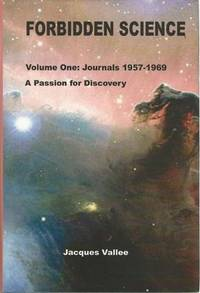 Forbidden Science - Volume One by  Jacques Vallee - Hardcover - 2014-03-22 - from Mark Lavendier, Bookseller (SKU: SKU1021268)