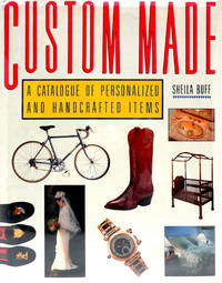 Custom Made: A Catalogue of Personalized and Handcrafted Items