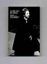 Anaïs Nin Reader  - 1st Edition/1st Printing by  Anaïs Nin - Signed First Edition - 1973 - from Books Tell You Why, Inc. and Biblio.com