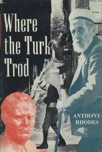 Where the Turk Trod: A Journey to Sarajevo with a Slavonic Mussulman.