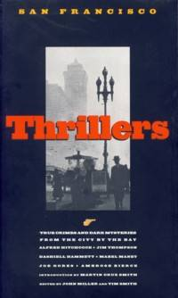 San Francisco Thrillers: True Crimes and Dark Mysteries from the City by the Bay