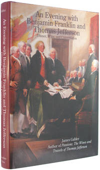 An Evening with Benjamin Franklin and Thomas Jefferson: Dinner, Wine, and Conversation