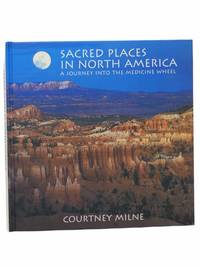Sacred Places in North America: A Journey into the Medicine Wheel