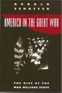 America in the Great War __The Rise of the War Welfare State