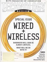 M.I.T.'s Technology Review: Special Issue Wired & Wireless June 2001 Vol. 104 No. 5