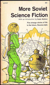More Soviet Science Fiction. With an introduction by Isaac Asimov